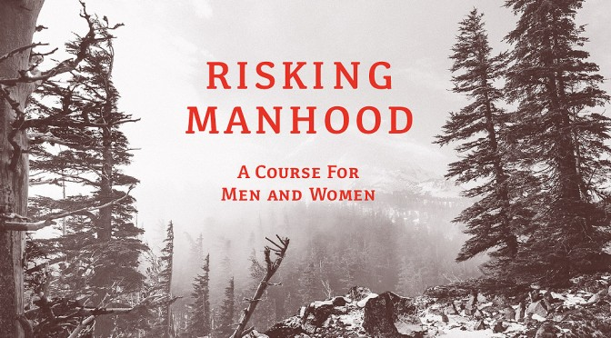 Risking Manhood Course